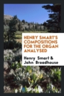 Image for Henry Smart's Compositions for the Organ Analysed