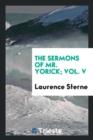 Image for The Sermons of Mr. Yorick; Vol. V