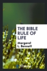 Image for The Bible Rule of Life