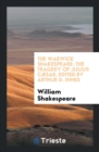 Image for The Warwick Shakespeare : The Tragedy of Julius C�sar, Edited by Arthur D. Innes