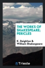 Image for The Works of Shakespeare; Pericles