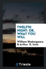 Image for Twelfth Night : Or, What You Will
