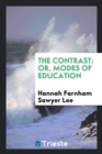 Image for The Contrast : Or, Modes of Education