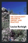 Image for The Community Theatre in Theory and Practice
