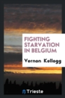 Image for Fighting Starvation in Belgium