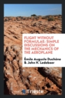 Image for Flight Without Formulae : Simple Discussions on the Mechanics of the Aeroplane