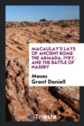 Image for Macaulay's Lays of Ancient Rome : The Armada, Ivry, and the Battle of Naseby