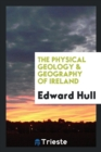 Image for The Physical Geology & Geography of Ireland