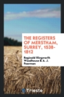 Image for The Registers of Merstham, Surrey, 1538-1812