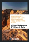 Image for Shakespeare's Comedy of All's Well That Ends Well. Edited, with Notes