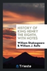 Image for History of King Henry the Eighth, with Notes