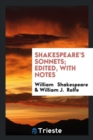 Image for Shakespeare's Sonnets; Edited, with Notes