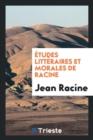 Image for tudes Litt raires Et Morales de Racine