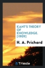 Image for Kant's Theory of Knowledge. [1909]