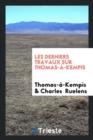 Image for Les Derniers Travaux Sur Thomas- -Kempis
