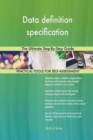 Image for Data Definition Specification the Ultimate Step-By-Step Guide
