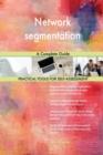 Image for Network Segmentation a Complete Guide
