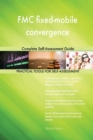 Image for Fmc Fixed-Mobile Convergence Complete Self-Assessment Guide