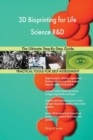 Image for 3D Bioprinting for Life Science R&d the Ultimate Step-By-Step Guide