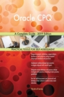 Image for Oracle CPQ A Complete Guide - 2019 Edition