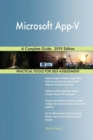 Image for Microsoft App-V A Complete Guide - 2019 Edition
