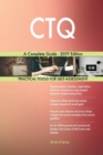 Image for CTQ A Complete Guide - 2019 Edition