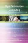 Image for High Performance Computing A Complete Guide - 2019 Edition