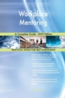 Image for Workplace Mentoring A Complete Guide - 2019 Edition