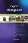 Image for Export Management A Complete Guide - 2020 Edition