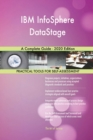 Image for IBM InfoSphere DataStage A Complete Guide - 2020 Edition