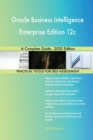 Image for Oracle Business Intelligence Enterprise Edition 12c A Complete Guide - 2020 Edition