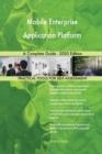 Image for Mobile Enterprise Application Platform A Complete Guide - 2020 Edition