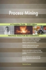 Image for Process Mining A Complete Guide - 2020 Edition