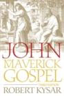 Image for John, the Maverick Gospel, Third Edition