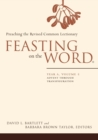 Image for Feasting on the wordYear A, volume 1,: Advent through Transfiguration