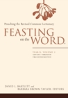 Image for Feasting on the wordYear B, volume 1,: Advent through Transfiguration