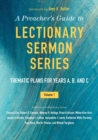 Image for The preacher's guide to lectionary sermon series  : thematic plans for Years A, B, and C