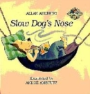 Image for Slow Dog's nose