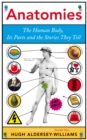 Image for Anatomies  : the human body, its parts and the stories they tell