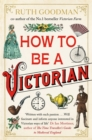 Image for How to be a Victorian
