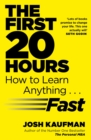 Image for The first 20 hours  : how to learn anything ... fast