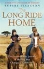Image for The long ride home  : the extraordinary journey of healing that changed a child's life