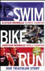 Image for Swim, bike, run  : our triathlon story