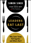Image for Leaders eat last  : why some teams pull together and other don't