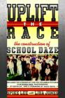 Image for Uplift the Race : The Construction of School Daze