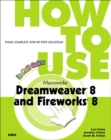 Image for How to use Macromedia Dreamweaver 8 and Fireworks 8
