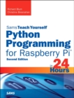 Image for Sams teach youself Python programming for Raspberry Pi in 24 hours