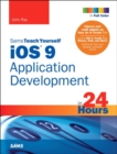 Image for Sams teach yourself iOS 9 application development in 24 hours