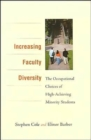Image for Increasing faculty diversity  : the occupational choices of high-achieving minority students