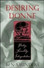 Image for Desiring Donne  : poetry, sexuality, interpretation